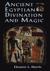 Ancient Egyptian Divination and Magic