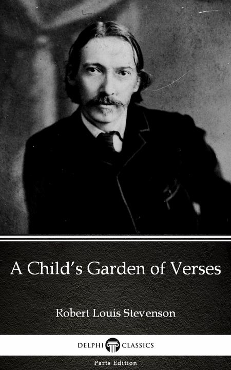 A Child's Garden of Verses by Robert Louis Stevenson (Illustrated)