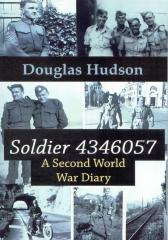 Soldier 4346057 : A Second World War Diary