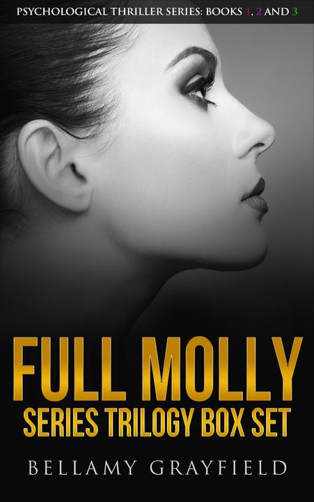 Full Molly Series Trilogy Box Set: Psychological Thriller Series: Books 1, 2 and
