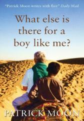 What Else is there for a Boy Like Me?