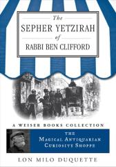The Sepher Yetzirah of Rabbi Ben Clifford