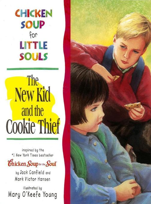 Chicken Soup for Little Souls: The New Kid and the Cookie Thief