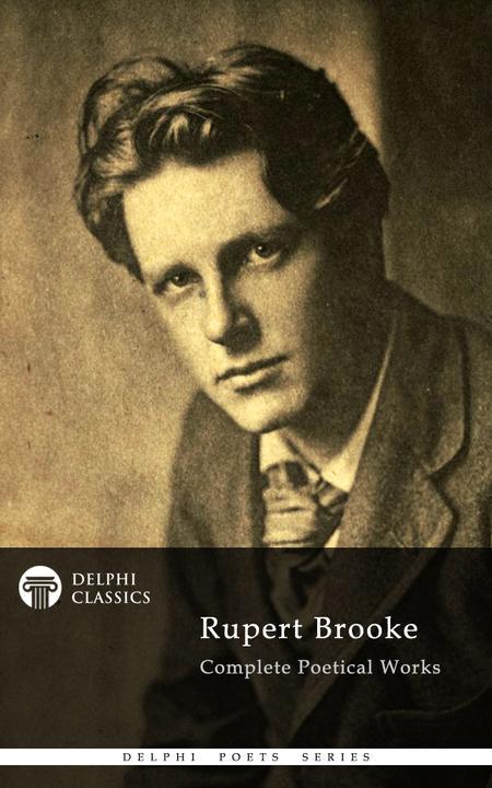 Delphi Complete Works of Rupert Brooke (Illustrated)