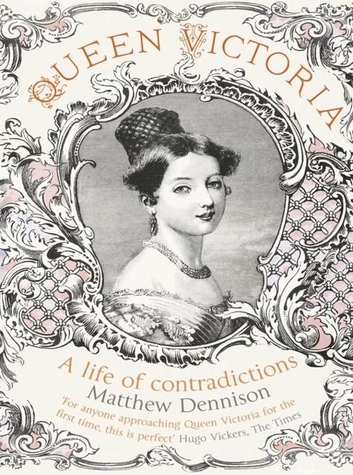 Queen Victoria:A Life of Contradictions