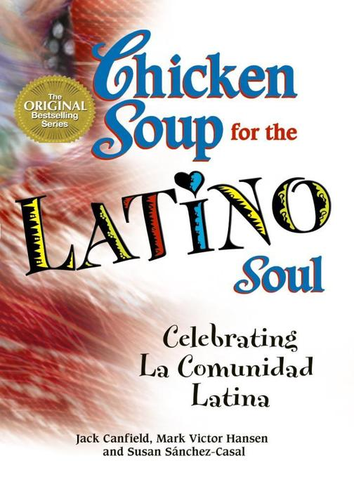 Chicken Soup for the Latino Soul