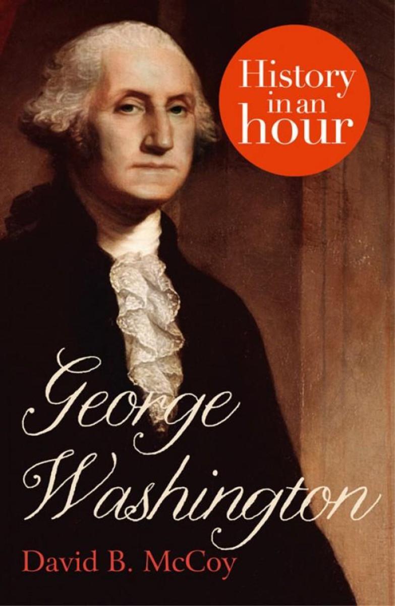 George Washington:History in an Hour