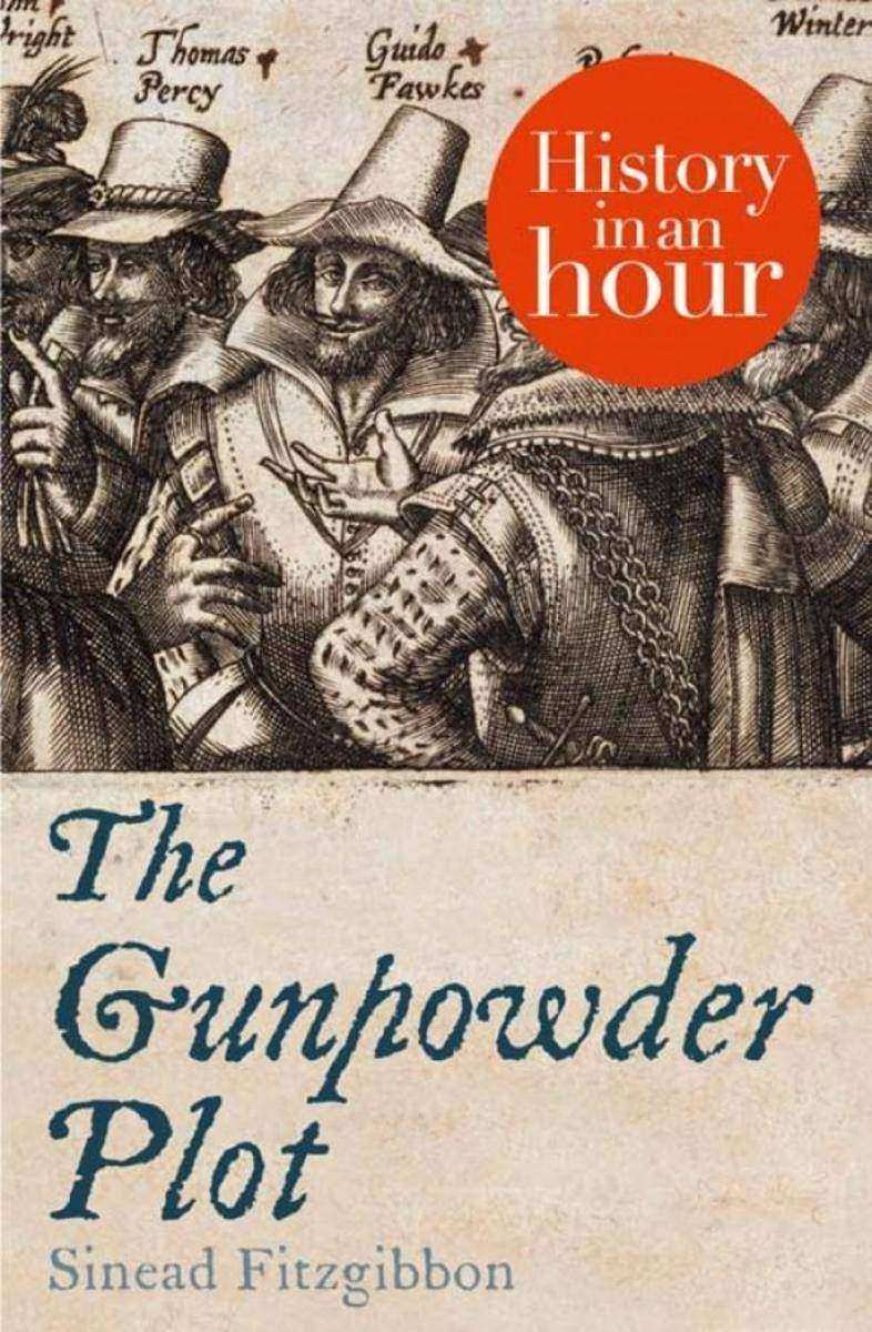 The Gunpowder Plot:History in an Hour