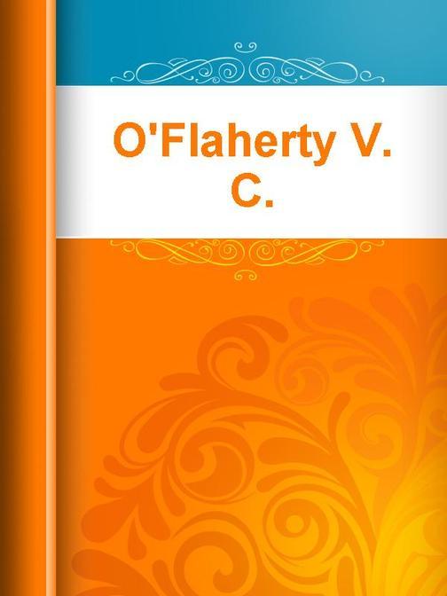 O'Flaherty V. C.