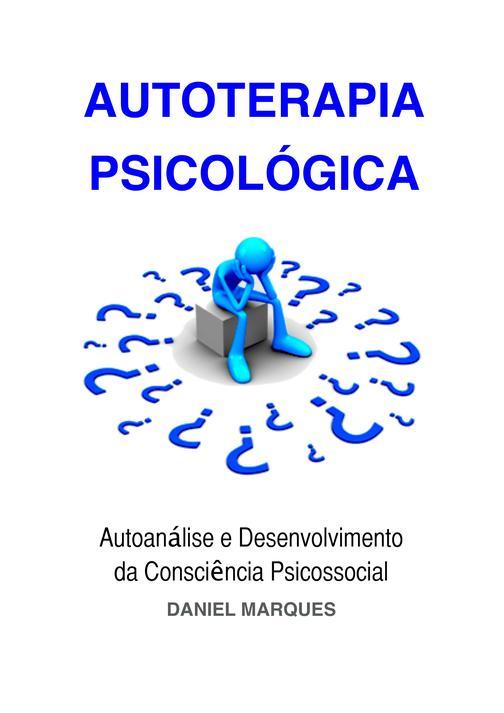 Autoterapia Psicológica: Autoanálise e Desenvolvimento da Consciência Psicossoci