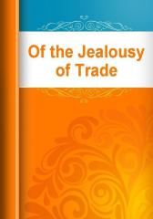 Of the Jealousy of Trade