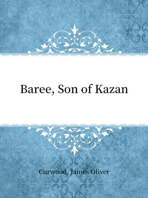 Baree, Son of Kazan
