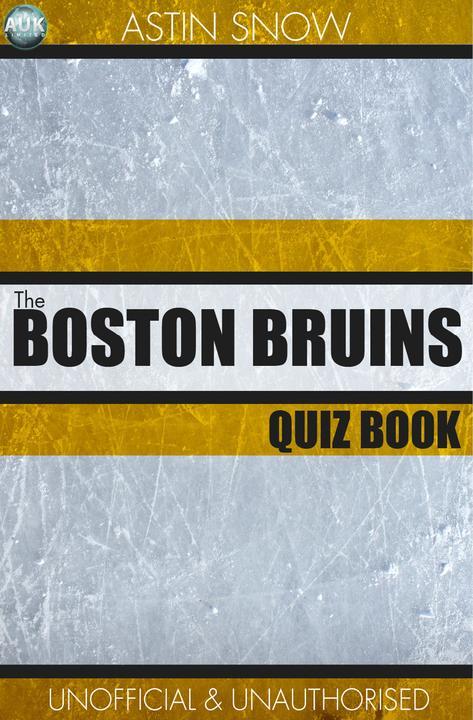 Boston Bruins Quiz Book