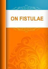 ON FISTULAE
