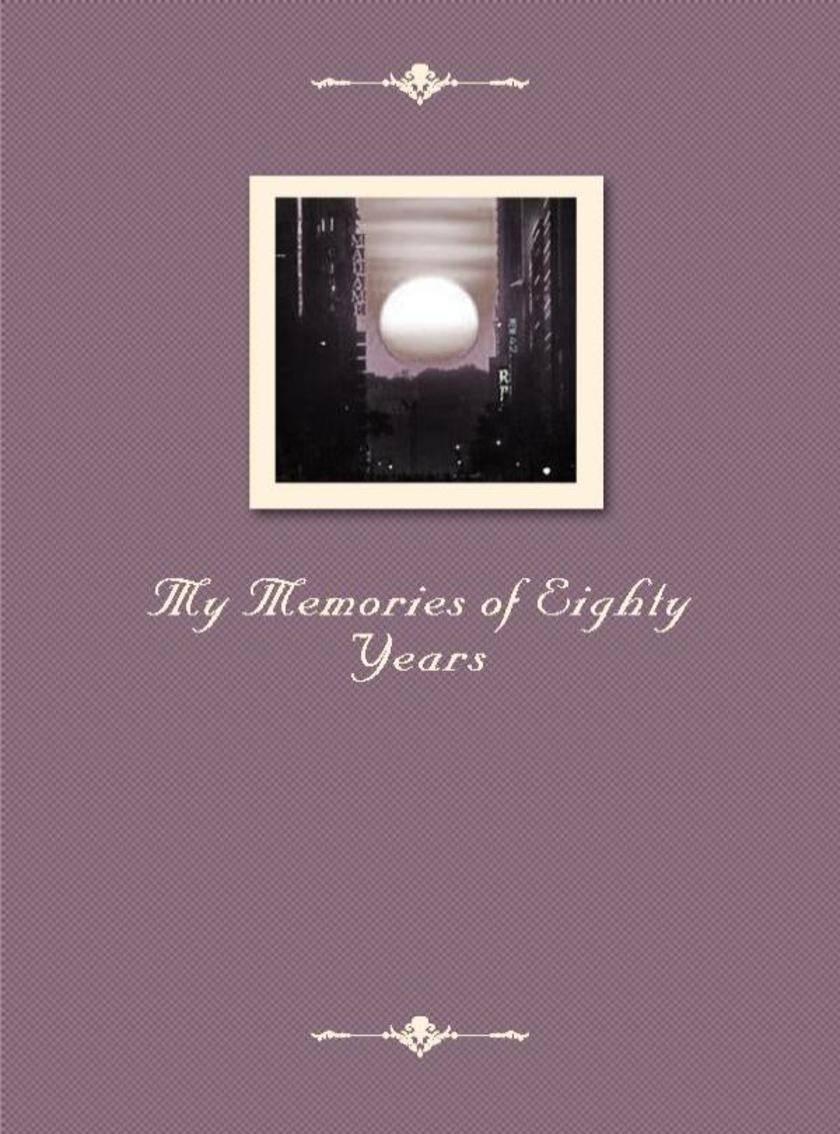 My Memories of Eighty Years