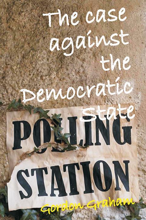 Case Against a Democratic State