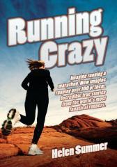 Running Crazy - Imagine Running a Marathon. Now Imagine Running Over 100 of Them