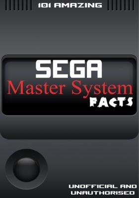 101 Amazing Sega Master System Facts