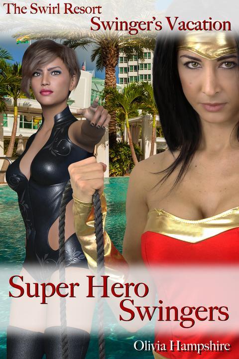 The Swirl Resort, Swinger's Vacation, Super Hero Swingers