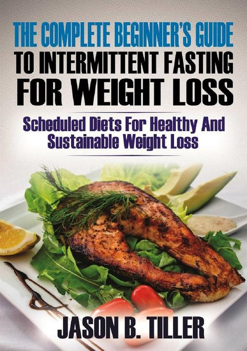 The Complete Beginners Guide to Intermittent Fasting for Weight Loss