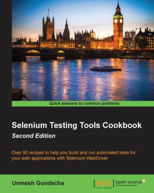 Selenium Testing Tools Cookbook - Second Edition