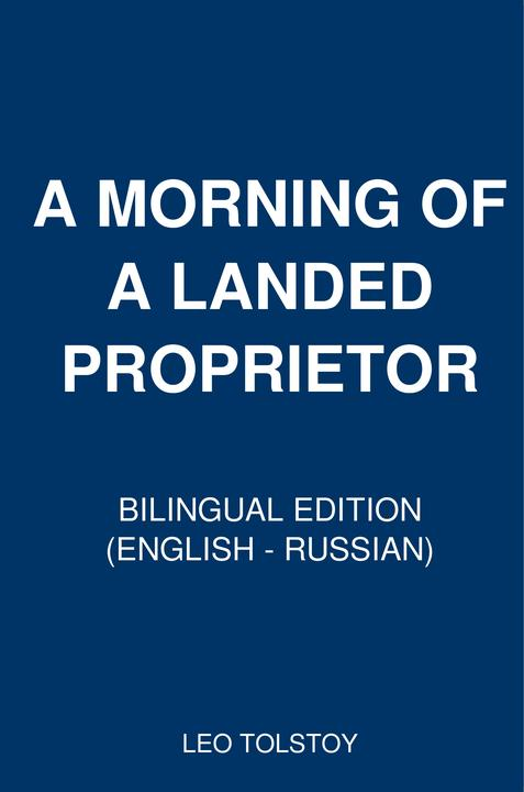 A Morning of a Landed Proprietor: Bilingual Edition (English – Russian)