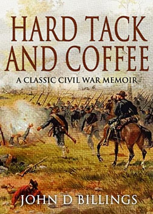 Hardtack and Coffee: The Unwritten Story of Army Life