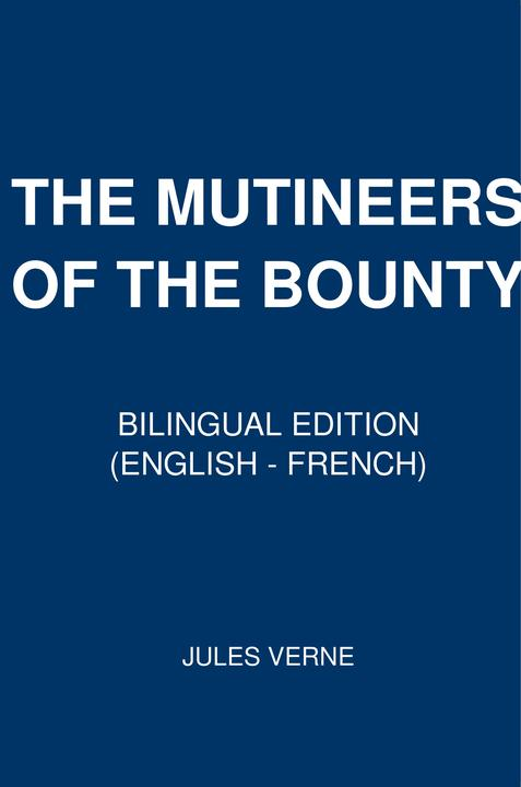 The Mutineers of the Bounty: Bilingual Edition (English – French)