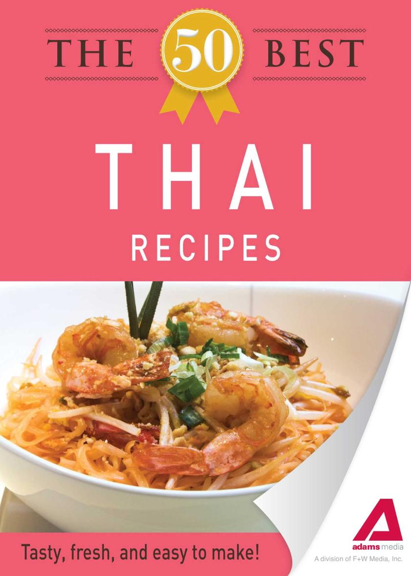 The 50 Best Thai Recipes:Tasty, fresh, and easy to make!