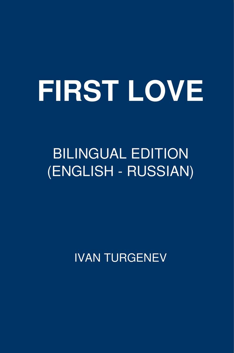 First Love: Bilingual Edition (English – Russian)