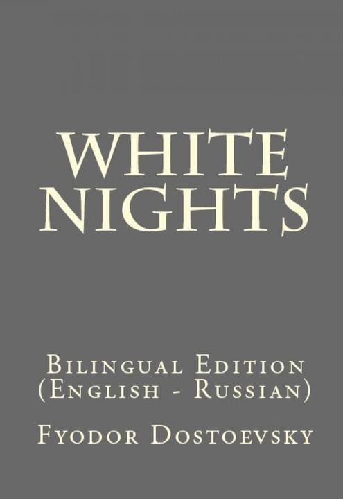 White Nights: Bilingual Edition (English – Russian)