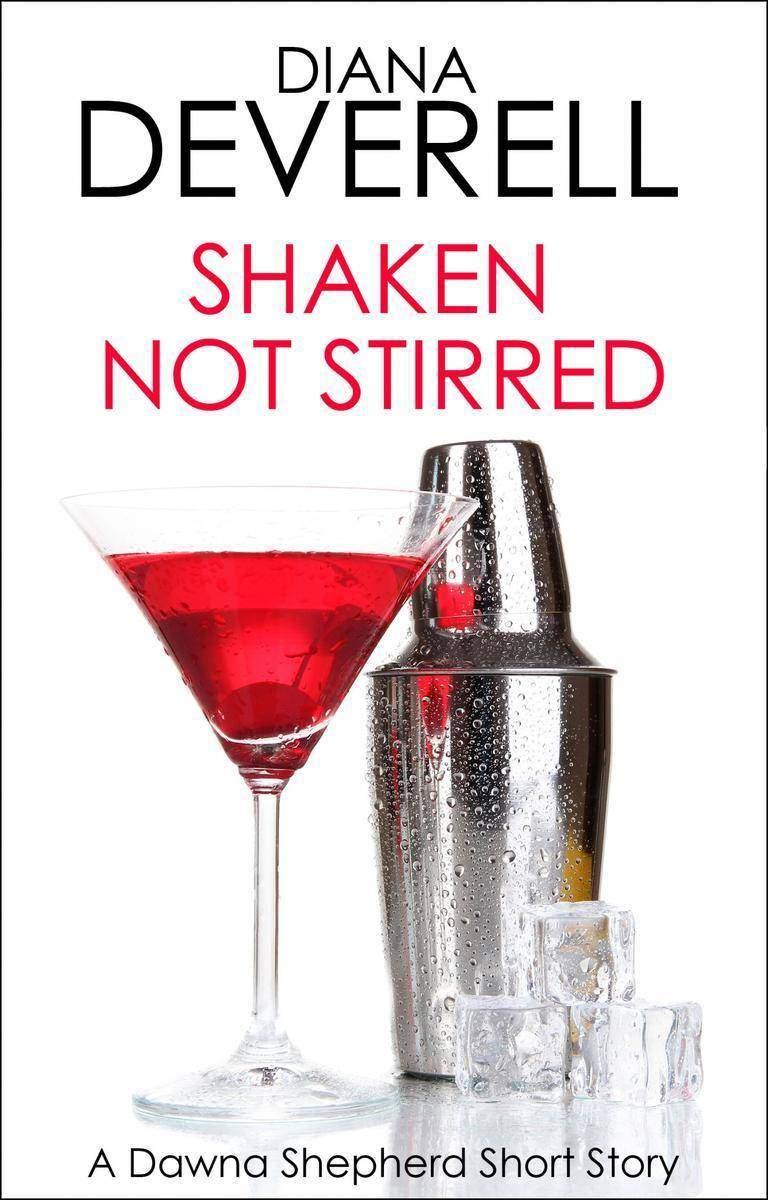 Shaken, Not Stirred: A Dawna Shepherd Short Story