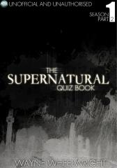 Supernatural Quiz Book - Season 1 Part Two