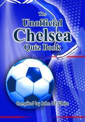 Unofficial Chelsea Quiz Book