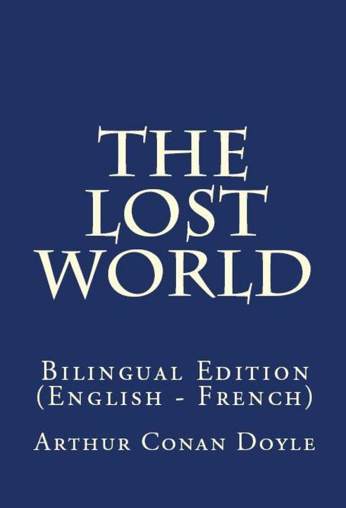 The Lost World: Bilingual Edition (English – French)