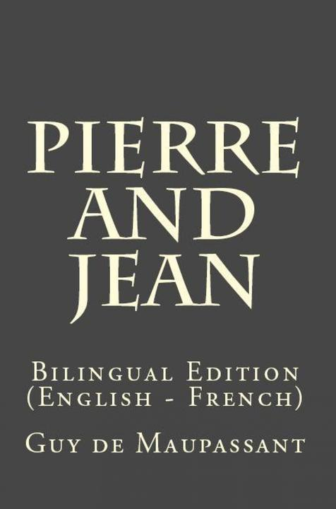 Pierre and Jean: Bilingual Edition (English – French)