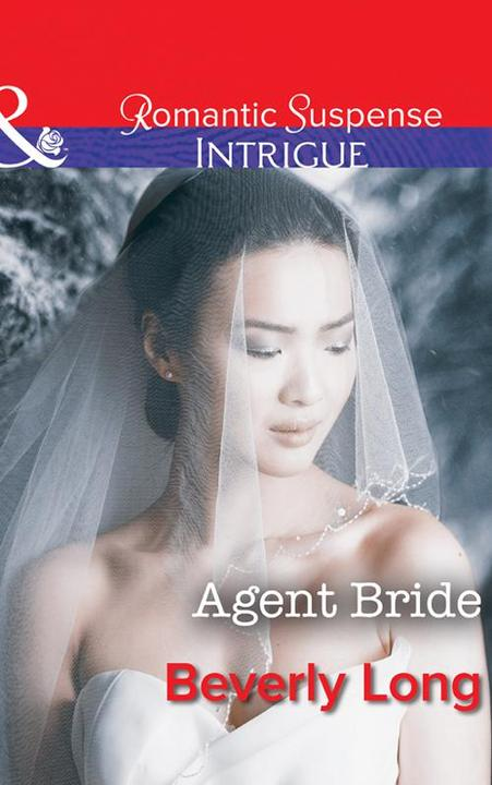 Agent Bride (Mills & Boon Intrigue) (Return to Ravesville, Book 2)