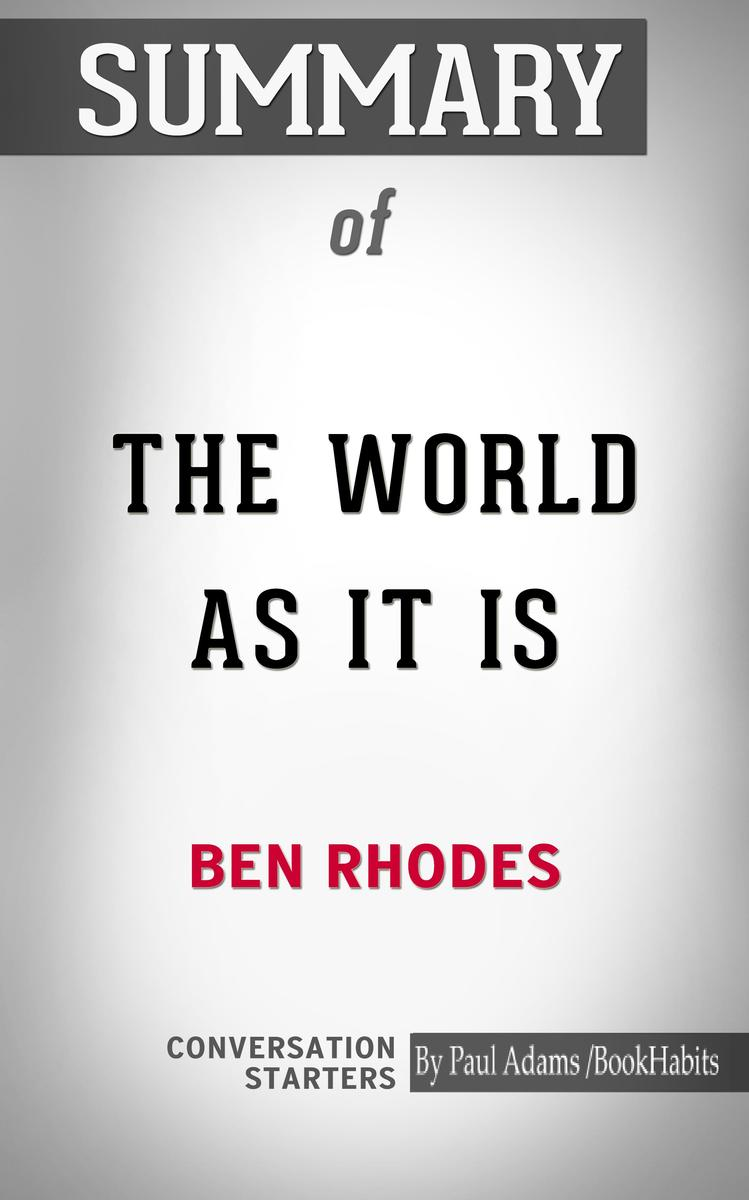 Summary of The World as It Is: A Memoir of the Obama White House