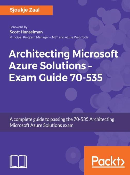 Architecting Microsoft Azure Solutions – Exam Guide 70-535