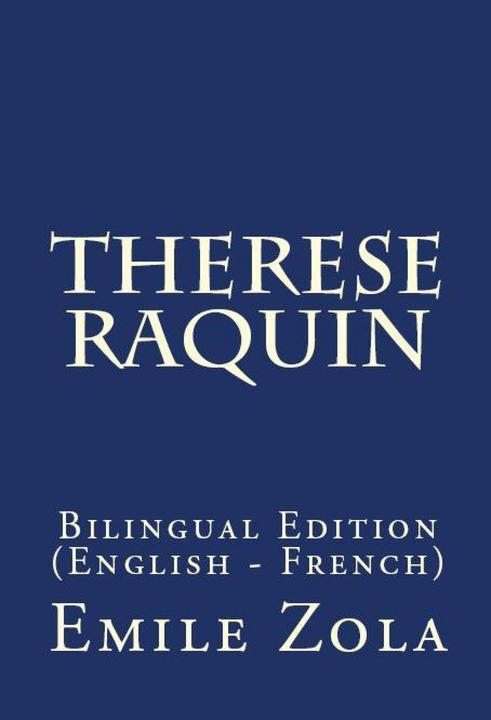 Therese Raquin: Bilingual Edition (English – French)