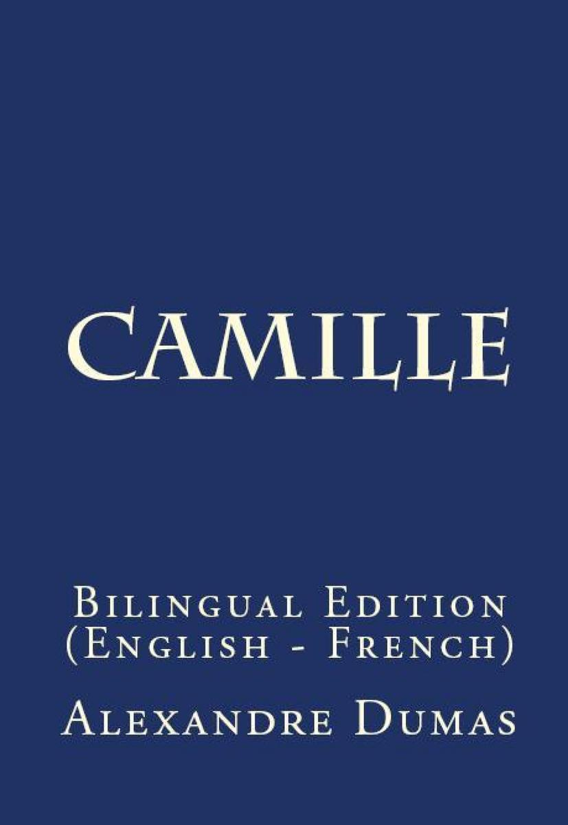 The Lady Of The Camellias: Bilingual Edition (English – French)