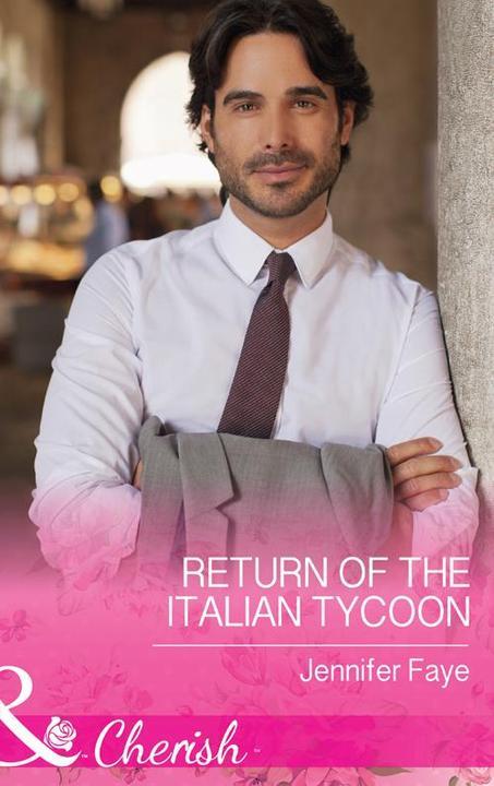 Return of the Italian Tycoon (Mills & Boon Cherish) (The Vineyards of Calanetti,