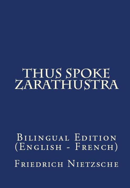 Thus Spake Zarathustra: Bilingual Edition (English – ?French)