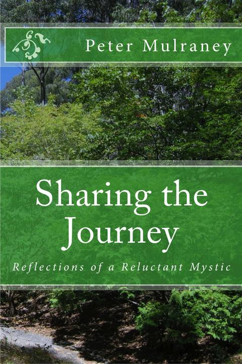 Sharing the Journey: Reflections of a Reluctant Mystic