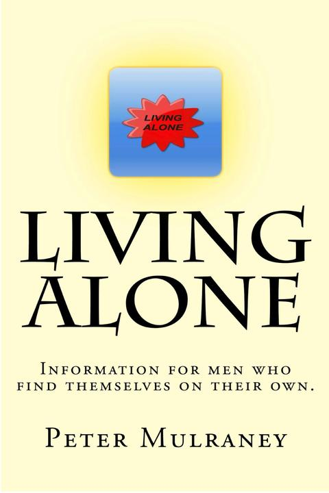 Living Alone: Information for men who find themselves on their own.