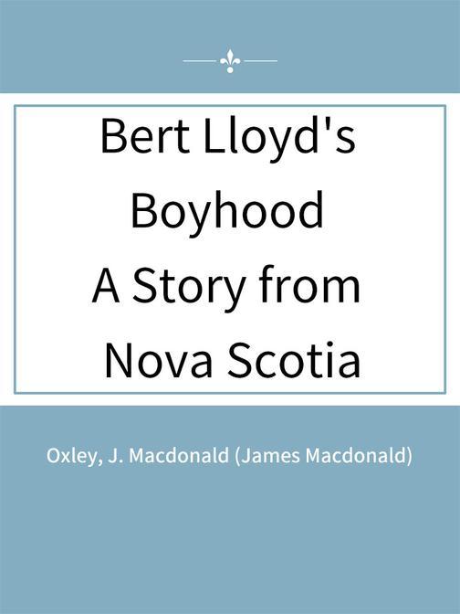 Bert Lloyd's Boyhood A Story from Nova Scotia