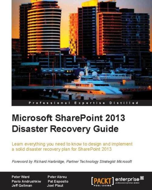Microsoft SharePoint 2013 Disaster Recovery Guide
