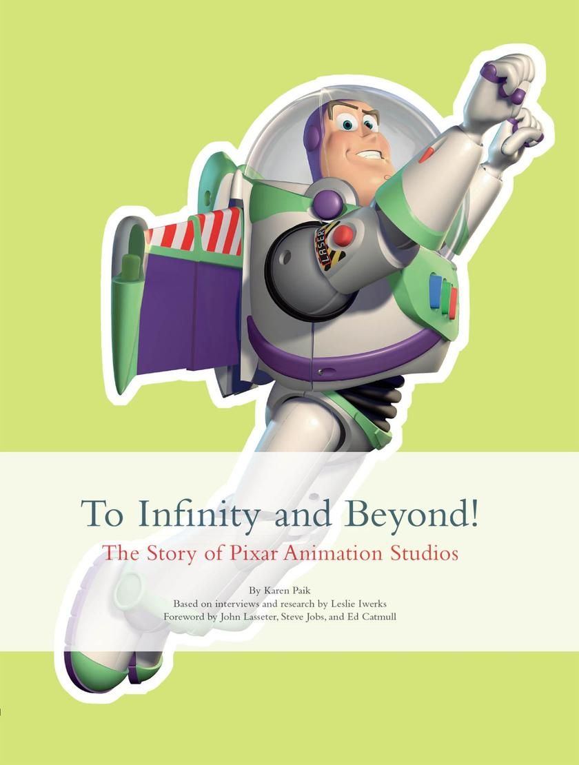 To Infinity and Beyond! - The Story of Pixar Animation Studios
