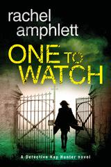 One to Watch: A Detective Kay Hunter crime thriller