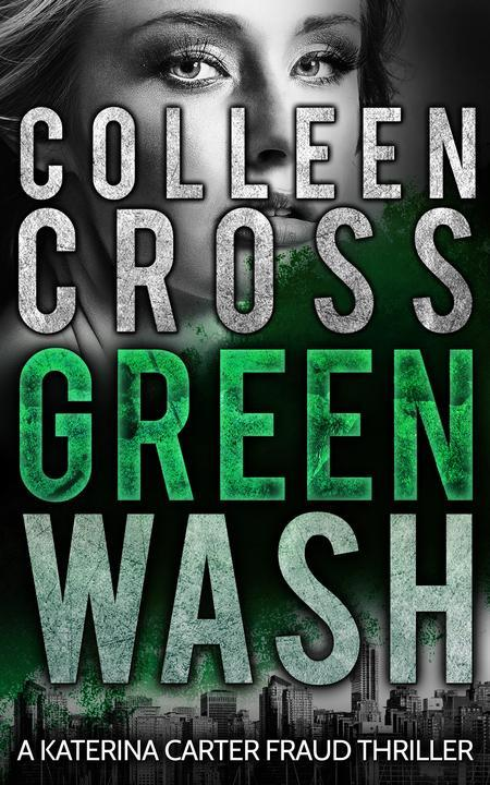 Greenwash: An International Mystery and Crime Private Investigator Novel
